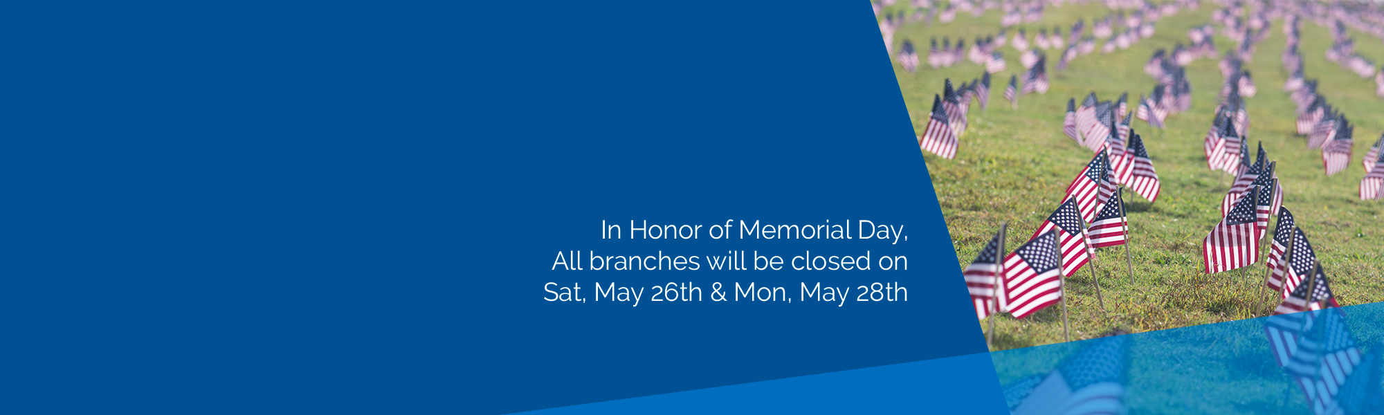 Branches closed Sat and Mon for Memorial Day